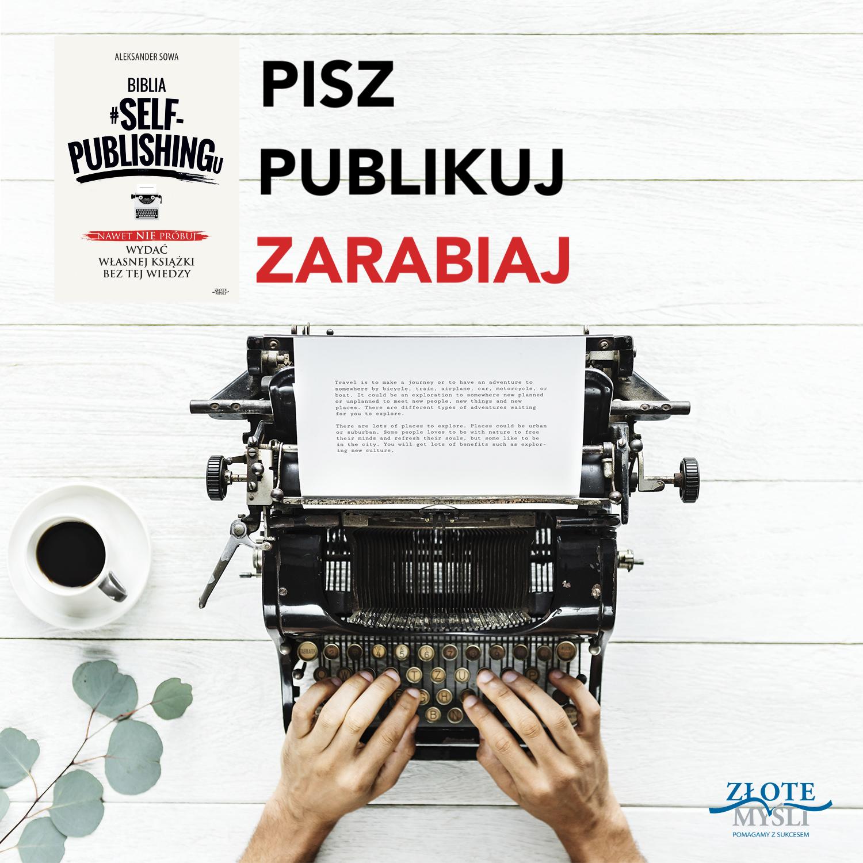 Pisz, publikuj, zarabiaj