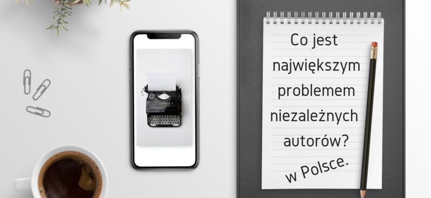 Problemy niezależnych autorów w Polsce2