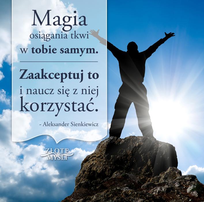 Magia osiągania tkwi wtobie samym.