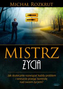 Michał Rozkrut - Mistrz życia