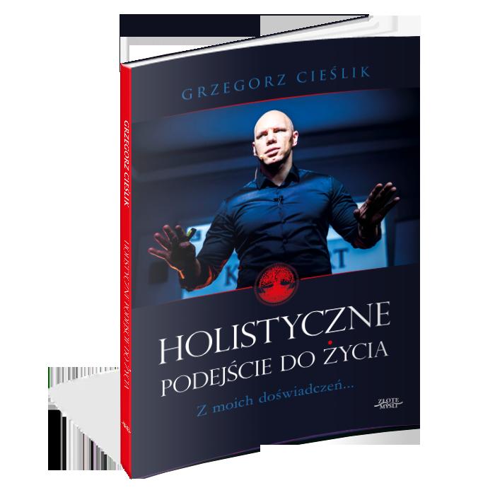 """""""Holistyczne podejście dożycia"""" Grzegorz Cieślik"""